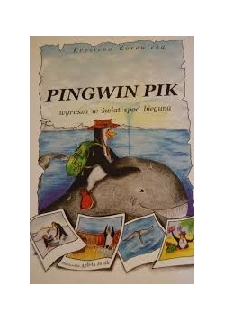 Pingwin Pik wyrusza w świat spod bieguna