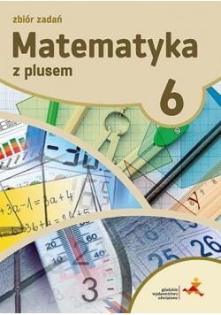Matematyka SP 6 Z Plusem Zbiór zadań GWO