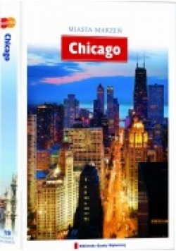 Miasta marzeń. Chicago