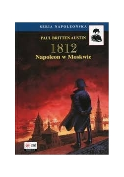 1812 Napoleon w Moskwie