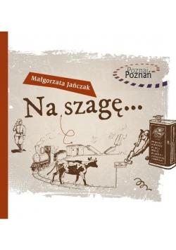 Poznaj Poznań. Na szagę...