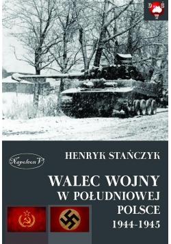 Walec wojny w południowej Polsce 1944-1945