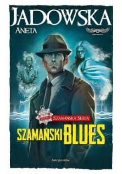 Szamańska Seria T.1. Szamański blues