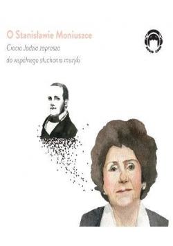 Ciocia Jadzia zaprasza..O Stanisławie Moniuszce CD