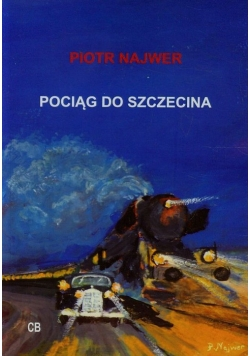Pociąg do Szczecina + CD