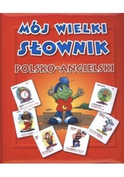 Mój wielki słownik polsko - angielski