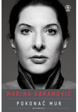 Marina Abramović. Pokonać mur. Wspomnienia