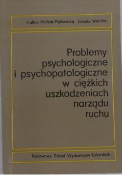 Problemy psychologiczne i psychopatologiczne w ciężkich uszkodzeniach narządu ruchu