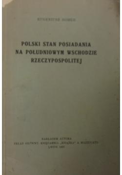 Polski stan posiadania na południowym wschodzie Rzeczypospolitej, 1937r.