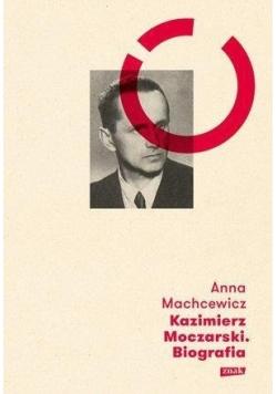 Kazimierz Moczarski. Biografia