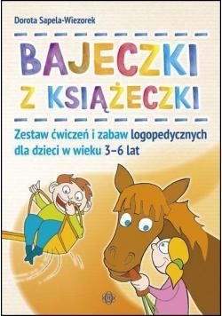 Bajeczki z Książeczki. Zestaw ćw. i zabaw logoped.