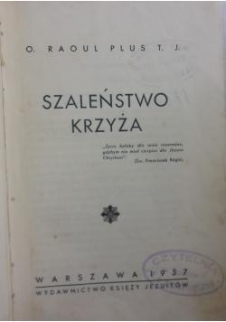 Szaleństwo Krzyża, 1937r.