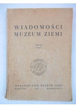 Wiadomości muzeum ziemi tom  III,1947r.