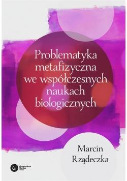 Problematyka metafizyczna we współczesnych naukach