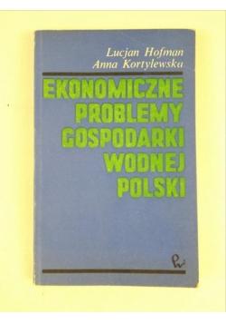 Hofman Lucyna - Ekonomiczne problemy gospodarki wodnej Polski