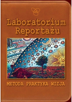 Laboratorium Reportażu Metoda praktyka wizja