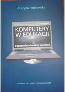 Komputery w edukacji Od przedmiotu do metody kształcenia