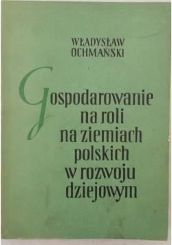 Gospodarowanie na roli na ziemiach polskich w rozwoju dziejowym