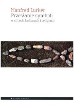 Przesłanie symboli w mitach, kulturach i religiach