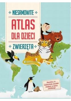 Atlas dla dzieci. Niesamowite zwierzęta