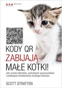 Kody QR zabijają małe kotki!