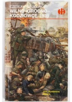 Wilno-Grodno-Kodziowice 1939