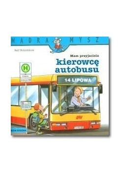 Mądra mysz - Mam przyjaciela kierowcę autobusu