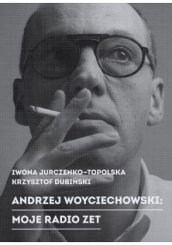 Andrzej Woyciechowski: Moje Radio Zet