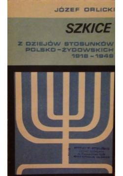 Szkice z dziejów stosunków polski-żydowskich1918-1949