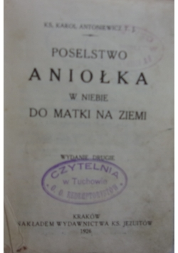 Poselstwo aniołka w niebie do matki na ziemi, 1926r.