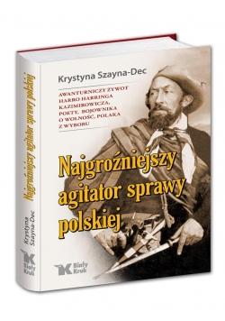 Najgroźniejszy agitator sprawy polskiej
