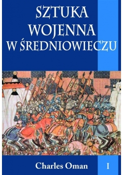 Sztuka wojenna w średniowieczu tom I BR