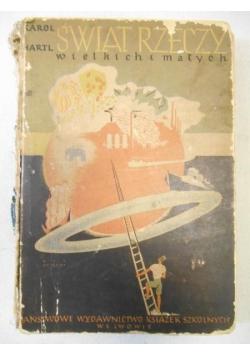 Świat rzeczy wielkich i małych, 1938 r.