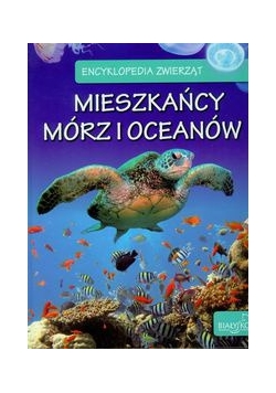 Encyklopedia zwierząt. Mieszkańcy mórz i oceanów