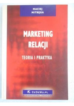 Marketing relacji. Teoria i praktyka
