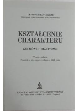 Kształtowanie charakteru. Wskazówki praktyczne, reprint z 1946 r.