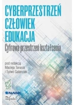 Cyberprzestrzeń człowiek - edukacja T.1