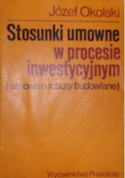Stosunki umowne w procesie inwestycyjnym