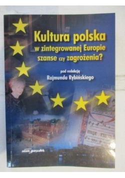 Kultura polska w zintegrowanej Europie, szanse czy zagrożenia?