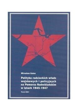 Polityka radzieckich władz wojskowych i policyjnych na Pomorzu Nadwiślańskim w latach 1945-1947