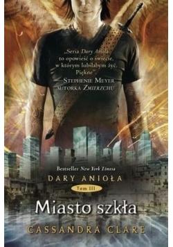 Dary Anioła T.3 Miasto szkła w.2018
