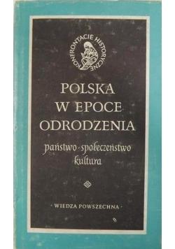 Polska w epoce odrodzenia. Państwo - społeczeństwo - kultura