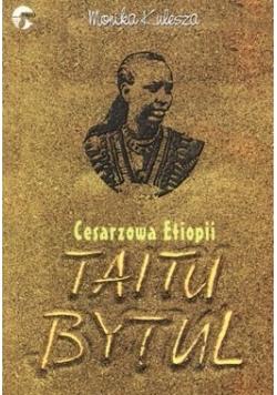 Cesarzowa Etiopii Taitu Bytul