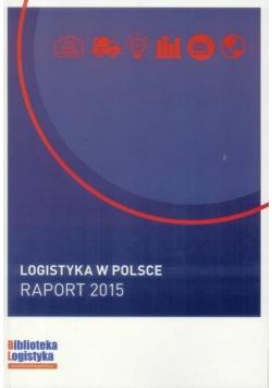 Logistyka w Polsce. Raport 2015 ILIM