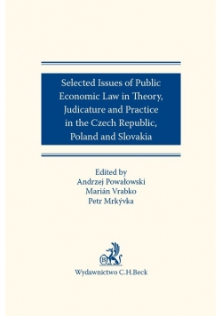 Selected issues of Public Economic Law in Theory, Judicature and Practice in Czech Republic, Poland