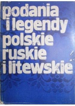 Podania i legendy polskie ruskie i litewskie