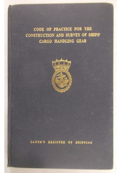 Code of practice for the construction and survey of ships' Cargo Handling Gear