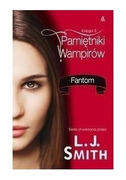 Pamiętniki wampirów Księga 5 Fantom