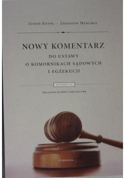 Nowy Komentarz do ustawy o komornikach sądowych  i egzekucji, wydanie II