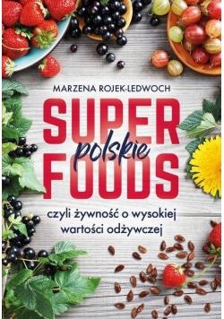 Polskie superfoods. Rośliny dla zdrowia